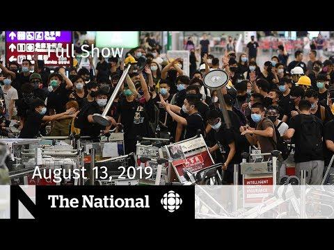 The National for August 13, 2019 — Hong Kong Protests, Toronto Gun Violence