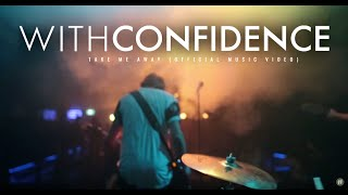 With Confidence - Take Me Away