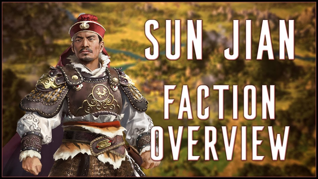 SUN JIAN FACTION OVERVIEW - Total War: Three Kingdoms!