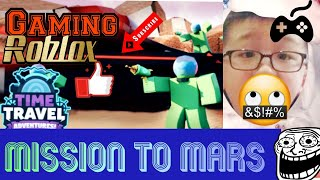 ROBLOX Gaming | Playing Time Travel Adventures | Mission To Mars