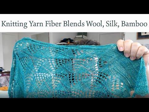 Let's Talk Yarn: Understanding Wool, Silk, and Bamboo Fiber Blends for Knitting