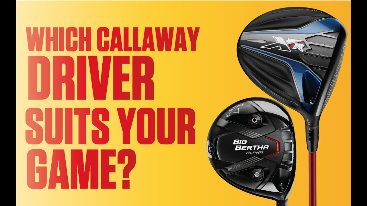 Which Callaway Driver Should You Buy Xr 16 Or Great Big Bertha