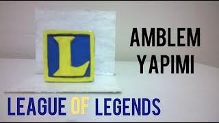 League Of Legends Amblem Yapımı [Amblem]