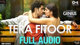 Tera Fitoor (Full Audio Song) Genius | Utkarsh Sharma, Ishita Chauhan | Arijit Singh | Himesh
