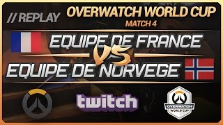 Overwatch World Cup : France vs Norvege (Match 4 - Groupe C) [FR]