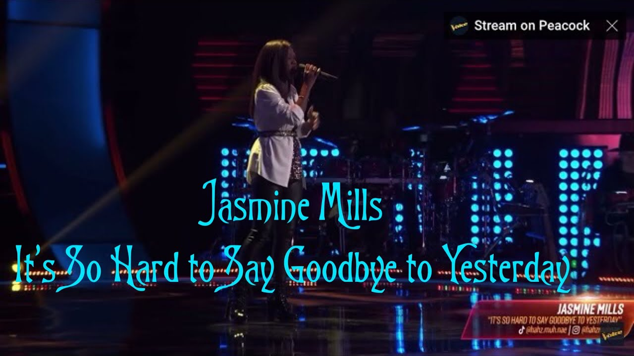 Download Jasmine Mills sing It's So Hard to Say Goodbye to Yesterday at The Voice USA 2021