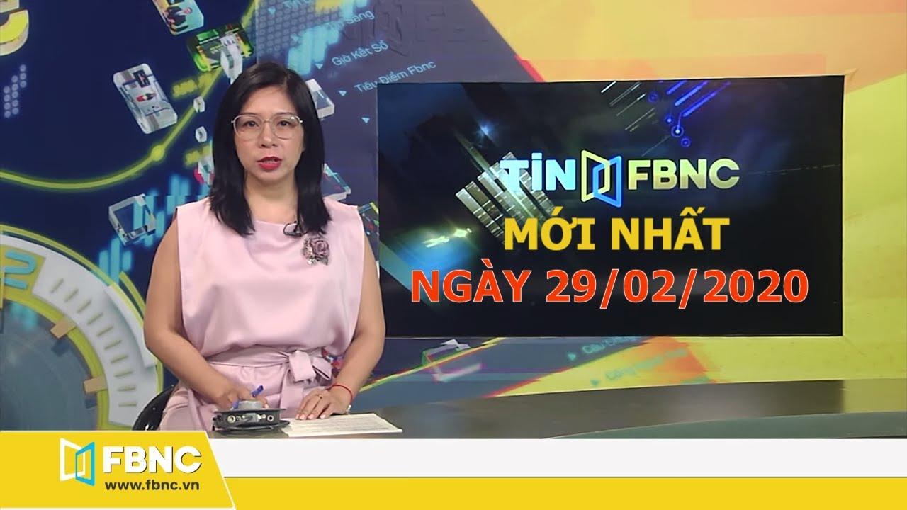Tin tức Việt Nam mới nhất hôm nay ngày 29 tháng 2,2020 | Tin tức tổng hợp FBNC TV