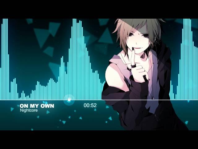 ♫【Nightcore】- On My Own