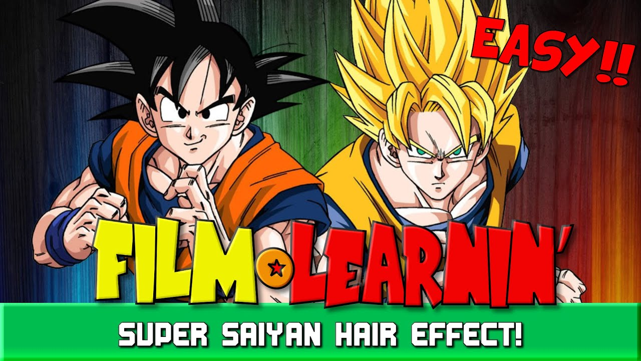 Dragonball z super saiyan hair effect tutorial film learnin youtube
