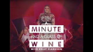 A Minute And A Glass of Wine with Kelly Clarkson