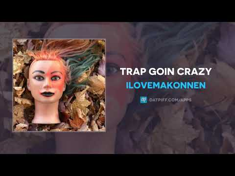 ILoveMakonnen - Trap Goin Crazy (AUDIO) - YouTube
