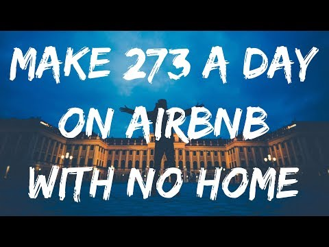 HOW TO MAKE $273 A DAY WITHOUT A HOME ON AIRBNB 💰