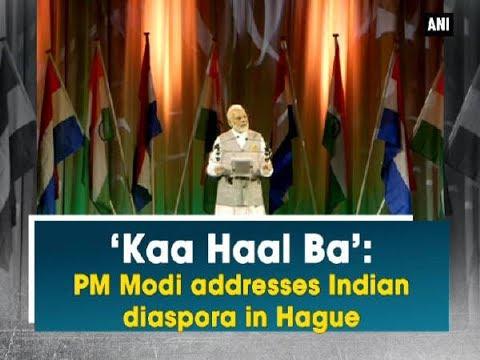 'Kaa Haal Ba': PM Modi addresses Indian diaspora in Hague - Netherlands News
