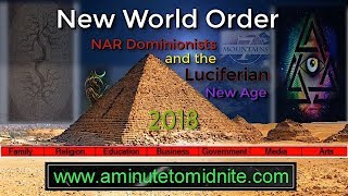 New World Order - 2018 - NAR Dominionists and the Luciferian New Age