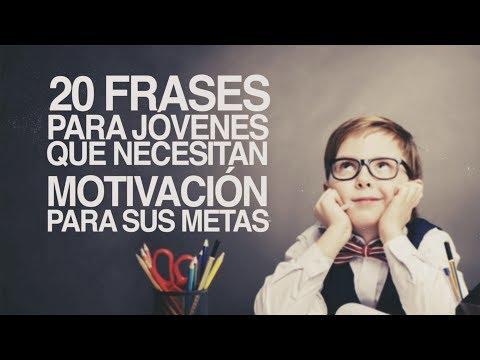 20 Frases Para Jóvenes Que Necesitan Motivación Youtube