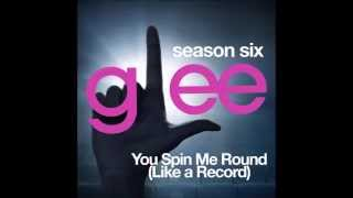 Glee - You Spin Me Round (Like A Record) (DOWNLOAD MP3+LYRICS)