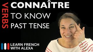 Connaître (to know) — Past Tense (French verbs conjugated by Learn French With Alexa)