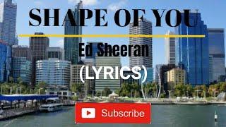 "SHAPE OF YOU - ""Ed Sheeran"" (Lyrics)   WhiteCloudPRO   AUDIO '128k'"
