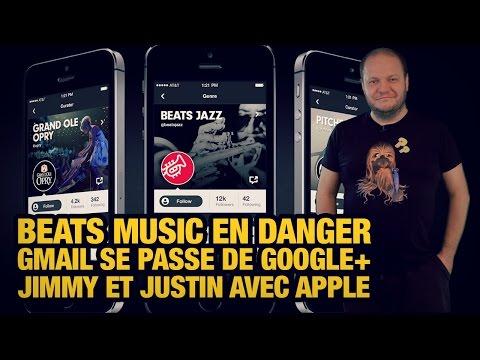#freshnews 723 Beats Music en danger. Gmail sans Google+. Pubs iPhone 6
