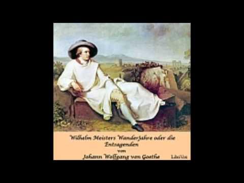 Wilhelm Meisters Wanderjahre oder die Entsagenden - Johann Wolfgang von Goethe 2/3 ( Hörbuch )