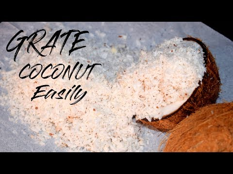 Grate Coconut Easily | How to grate a Coconut quick and easy | 3 best way to grate coconut |