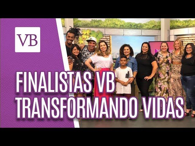 Finalistas VB Transformando Vidas - Você Bonita (22/02/19)