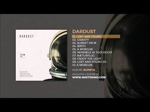 DARDUST - Slow is - 01 Lost and found