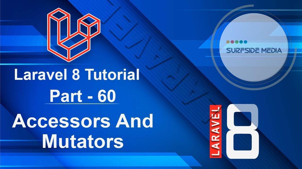 Laravel 8 Tutorial - Accessors And Mutators