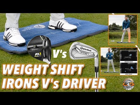 WEIGHT SHIFT – IRONS V's DRIVER