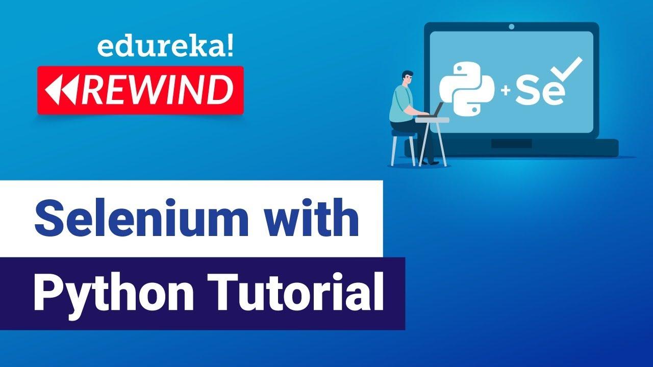 Download Selenium with Python Tutorial | Python Selenium | Selenium Training | Edureka | Testing Rewind-1
