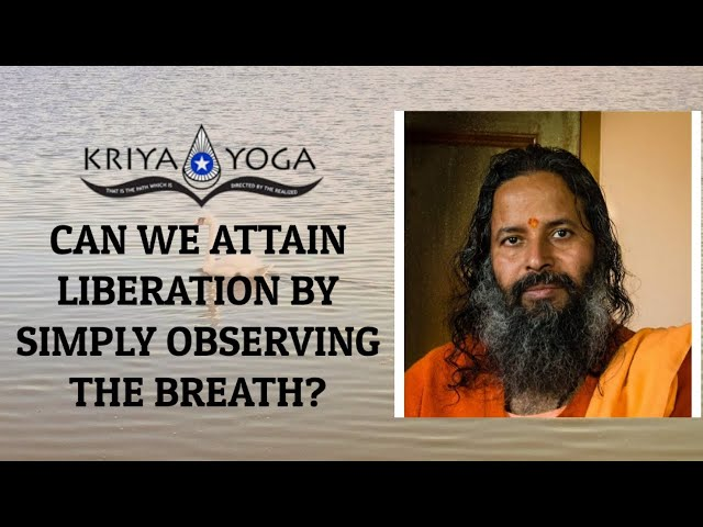 Can We Attain Liberation by Simply Observing the Breath?