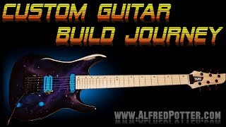 Custom Guitar Build Journey