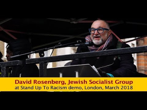 David Rosenberg Jewish Socialist Group - Stand Up To Racism, Islamophobia & anti-Semitism