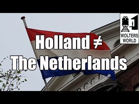 Why You Shouldn't Call The Netherlands, Holland