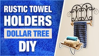 Dollar Tree DIY Rustic Decor Towel Holders - Farmhouse Decor DIY - Dollar Tree 2020