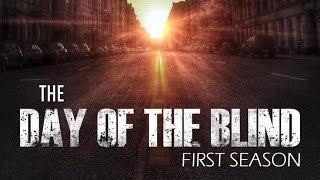 THE DAY OF THE BLIND - презентация научно-фантастического сериала День слепых. Пилотная серия.