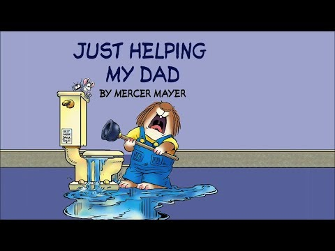 Just Helping My Dad by Mercer Mayer - Little Critter - Read Aloud Books for Children - Storytime
