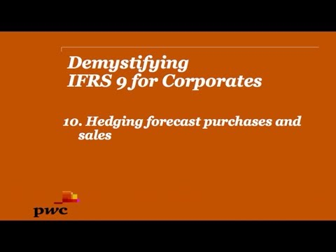 PwC's Demystifying IFRS9 for Corporates 10. Hedging forecast purchases and sales