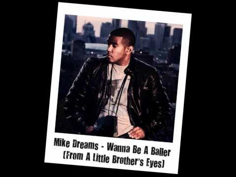 Mike Dreams - Wanna Be A Baller (From A Little Brother's Eyes) [HQ] + Download Link