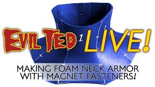 Evil Ted Live: Neck Armor with Magnet fasteners.