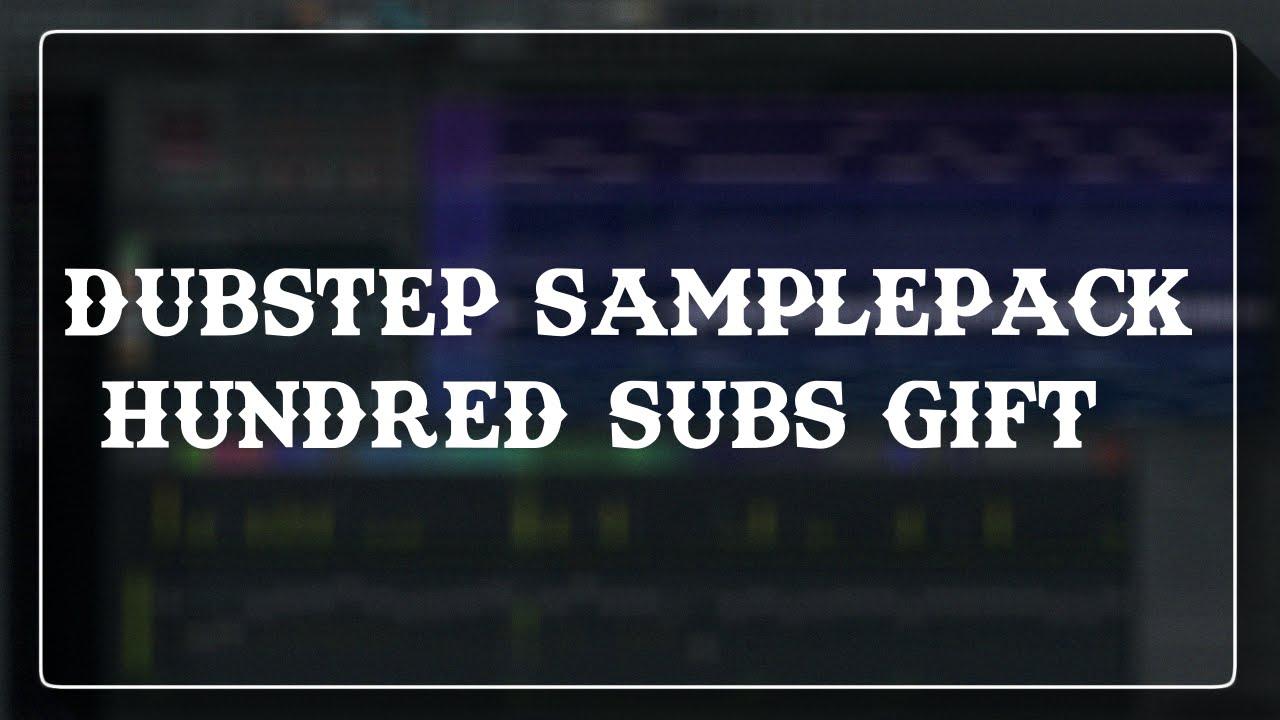 Dubstep/Brostep Samplepack For 100 Subscribers - Link in Description