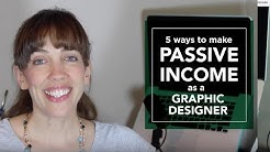 5 ways to make Passive Income as a Graphic Designer in 2017 - Graphic Design How to