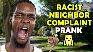 Racist Neighbor Complaint Prank