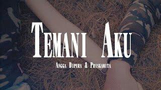 Angga Dipura & Priskamita - Temani Aku (Official Audio Lyric)