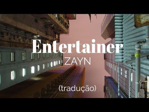 ZAYN - Entertainer [Legendado]
