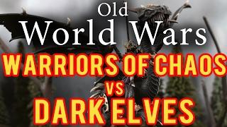 Dark Elves vs Warriors of Chaos Warhammer Fantasy Battle Report - Old World Wars Ep 209