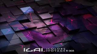 Ilai -   Colors Voyager 003 Mix  [2019]