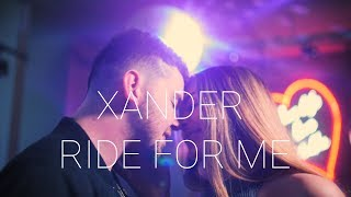 Xander - Ride For Me (Official Music Video)