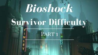 BioShock Survivor Difficulty: Welcome To Rapture Part 1
