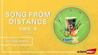Tipe X - Song From Distance | Official Audio